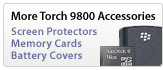 More Torch 9800 Accessories