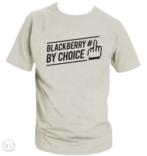 BlackBerry By Choice! And if you don't like it... well... :)