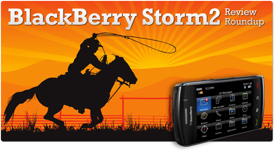BlackBerry Storm2 Review Roundup