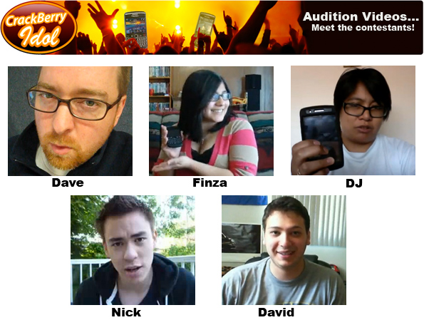 CrackBerry Idol Contestants!