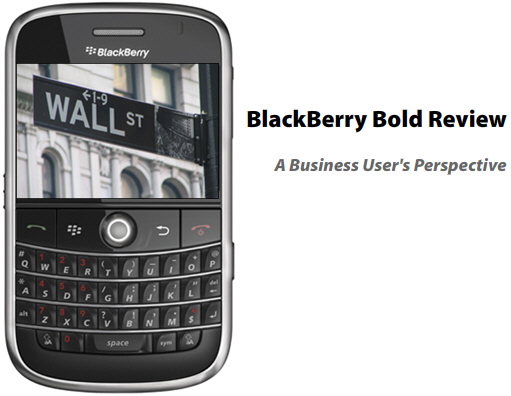 BlackBerry Bold Review - The Business Perspective