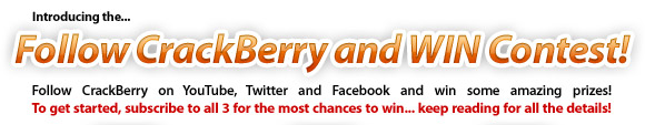 Follow CrackBerry and Win Contest