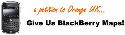 Orange UK - Giv Us BlackBerry Maps!
