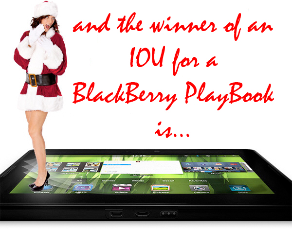 and the winner of an IOU for a BlackBerry PlayBook is...