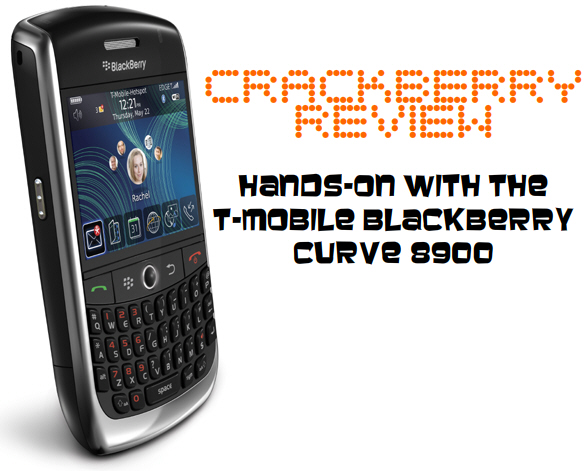 CrackBerry Review: T-Mobile BlackBerry Curve 8900