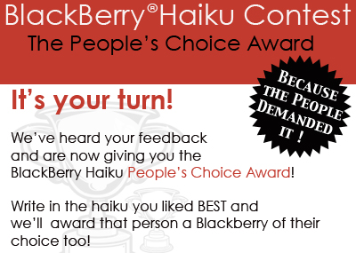 Vote for the BlackBerry Haiku Contest People's Choice Award!