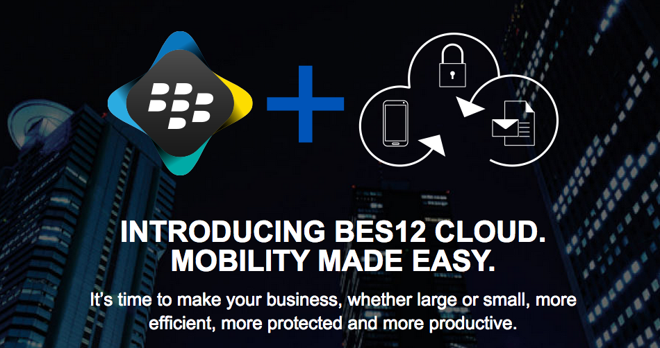 BlackBerry announces new cross-platform BES12 Cloud for Enterprises and SMBs