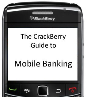 CrackBerry guide to mobile banking on your BlackBerry