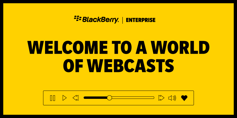 BlackBerry launches 'Enterprise Webcast Central' to keep you updated on upcoming webcasts and live webinars