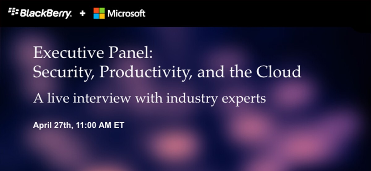 Register for the BlackBerry and Microsoft Executive Panel: Security, Productivity, and the Cloud