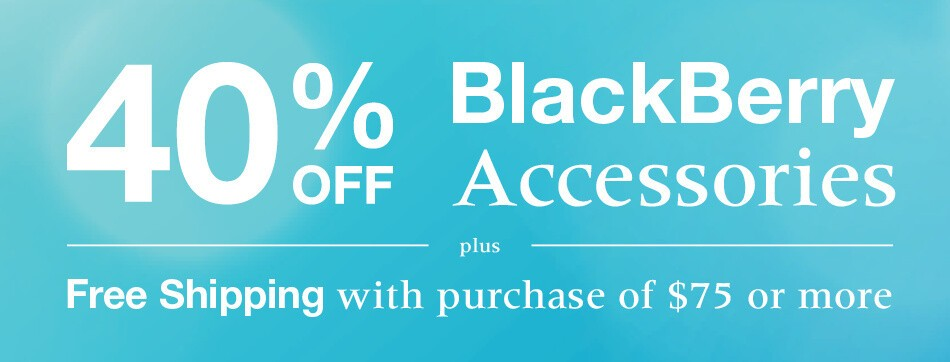 BlackBerry offering 40% off all accessories through ShopBlackBerry!