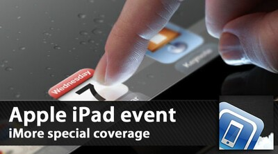 Join iMore for complete iPad event coverage
