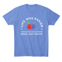 Life Was Easier When Apple & BlackBerry Were Just Fruits Shirt