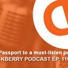 CrackBerry 119: Your Passport to a must-listen podcast!