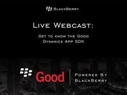 BlackBerry hosting Good Dynamics App SDK webcast