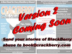 Want to share your tale of BlackBerry use (or abuse) with the world? Get it into the CrackBerry Book version 2!