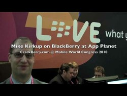 MWC10: Mike Kirkup Talks About BlackBerry at App Planet; New BlackBerry Developer Blog Launched