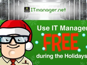 Use IT Manager free during the holidays and you could win a 1 year license