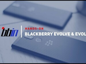 BBin goes hands-on with the BlackBerry Evolve and Evolve X