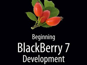 Want to develop for BlackBerry Smartphones in 2012? Check out Beginning BlackBerry 7 Development from Apress