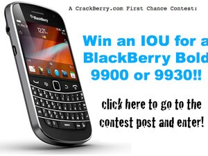 Contest Reminder: Last chance to enter to win an IOU for a BlackBerry Bold 9900 or 9930!