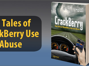 Apress release of CrackBerry: True Tales of BlackBerry Use and Abuse now available online and at a bookstore near you!