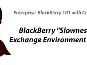 BlackBerry Slowness in an Exchange Environment