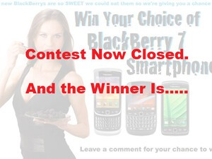 And the Winner in our Win Your Choice of BlackBerry 7 Smartphone Contest is...
