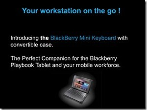 Coming Soon: BlackBerry Mini Keyboard with Convertible Case for the BlackBerry PlayBook!