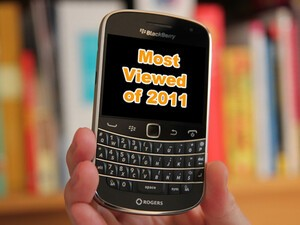 Most Viewed CrackBerry Reviews, News and Videos in 2011