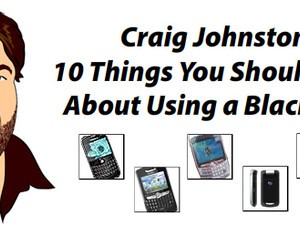 10 Things You Should Know About Using a BlackBerry!