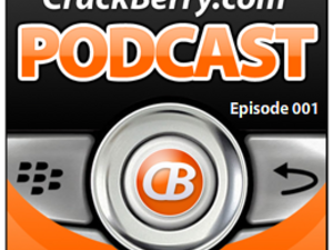 CrackBerry.com Podcast Episode 001 - Our First Podcast!