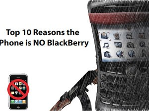 Top 10 Reasons Why the iPhone Is NO BlackBerry