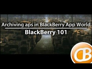 BlackBerry 101: Archiving apps in BlackBerry App World
