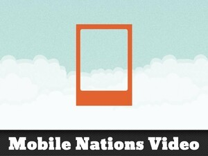 Mobile Nations podcast 17: Tasty hardware profits