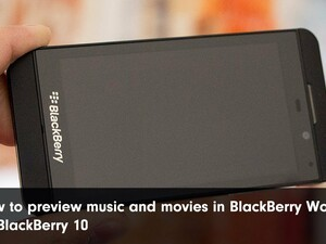 How to preview movies and music tracks in BlackBerry World on BlackBerry 10
