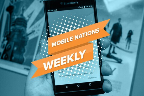 Mobile Nations Weekly: Winding down and ramping up
