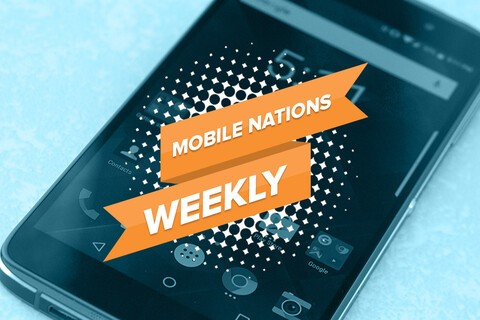 Mobile Nations Weekly: Ramp up