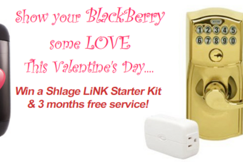 Contest: Show Your BlackBerry Some Love This Valentine's Day.. Win a Free Schlage LiNK Starter Kit & 3 Mo. Free Service!