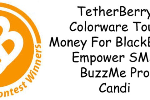 Contest Winners: TetherBerry, Colorware Tour, BuzzMe Pro, Money For BlackBerry, CANDi and Empower SMS Viewer