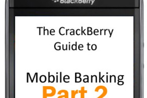 CrackBerry guide to mobile banking on your BlackBerry Smartphone: Part 2