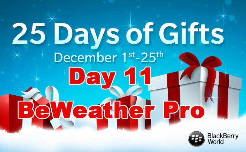 BeWeather 10 Pro - Day 11 of BlackBerry's 25 Days of Gifts
