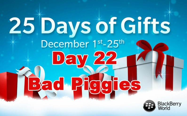 Bad Piggies - Day 22 of BlackBerry's 25 Days of Gifts