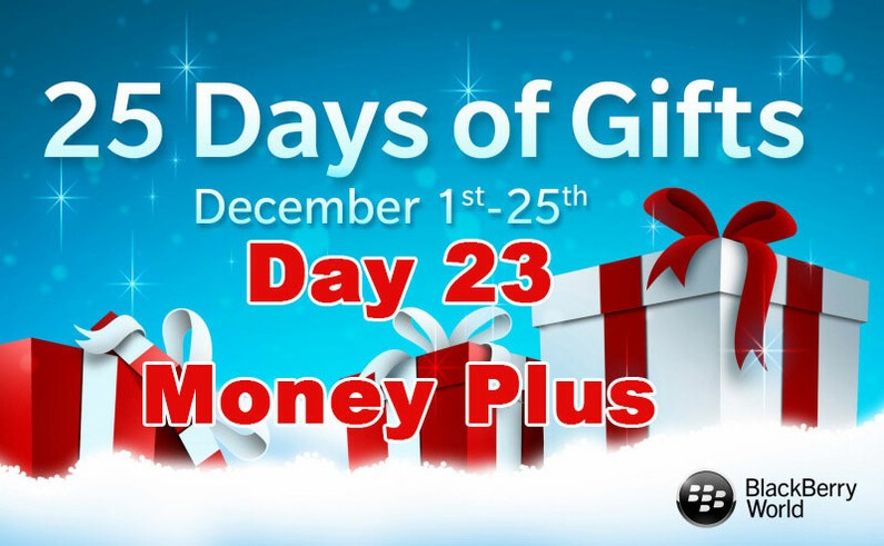 Money Plus - Day 23 of BlackBerry's 25 Days of Gifts