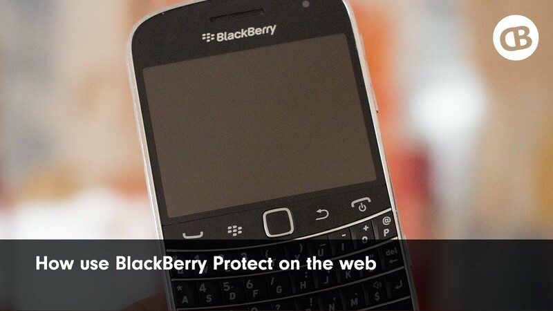 How to use BlackBerry Protect on the web