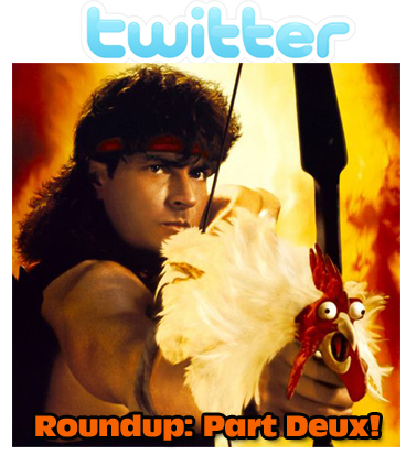 Twitter Roundup Part Deux