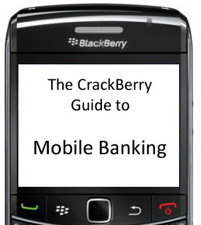 The CrackBerry guide to mobile banking