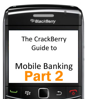 CrackBerry guide to banking on your BlackBerry: part 2