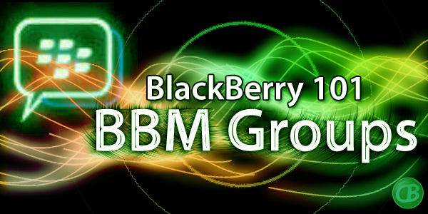 BlackBerry 101 - BBM Groups