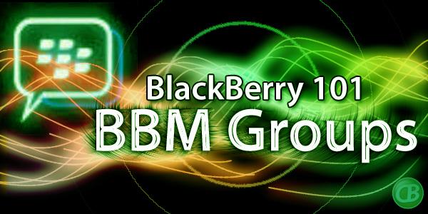 BlackBerry 101 - BBM Groups